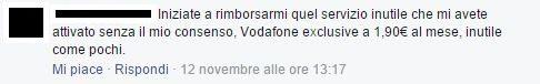 Iniziate a rimborsarmi quel servizio inutile che mi avete attivato senza il mio consenso, Vodafone exclusive a 1,90€ al mese, inutile come pochi.