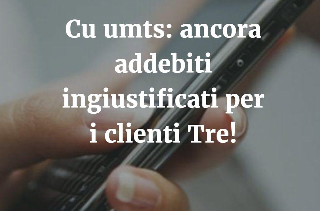 Cu Umts: ritorna l'incubo degli addebiti per i clienti Tre
