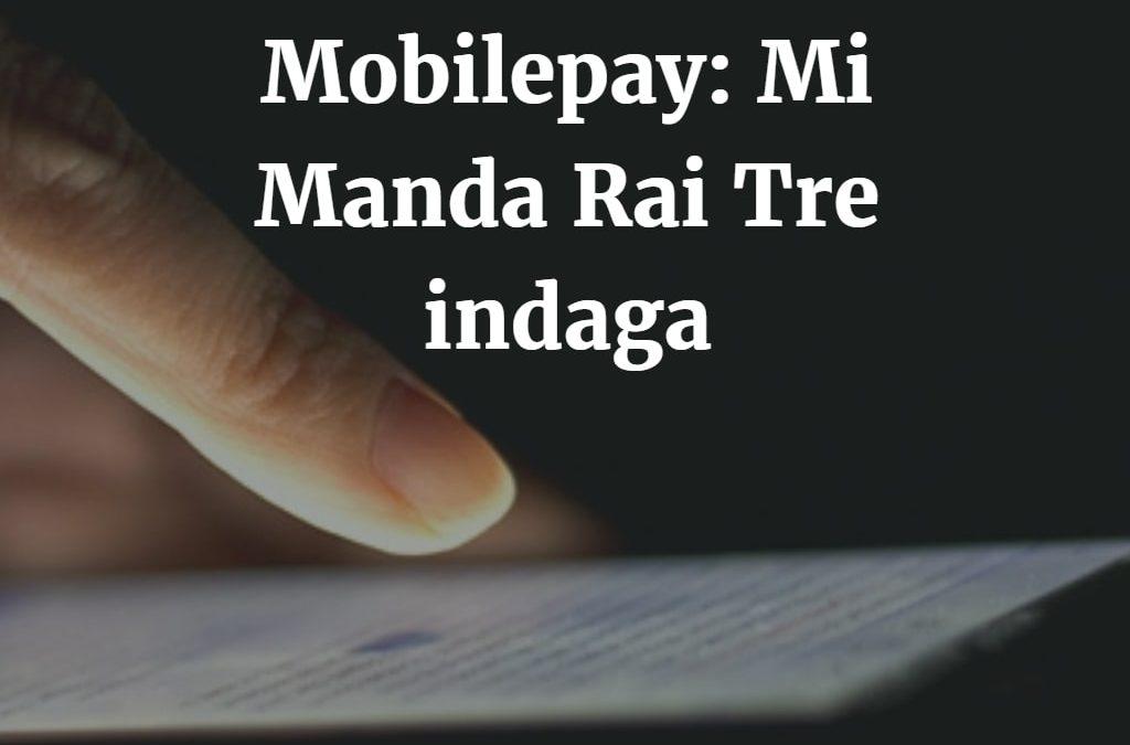 Mobilepay e gli altri contenuti a pagamento: Mi manda Rai Tre indaga