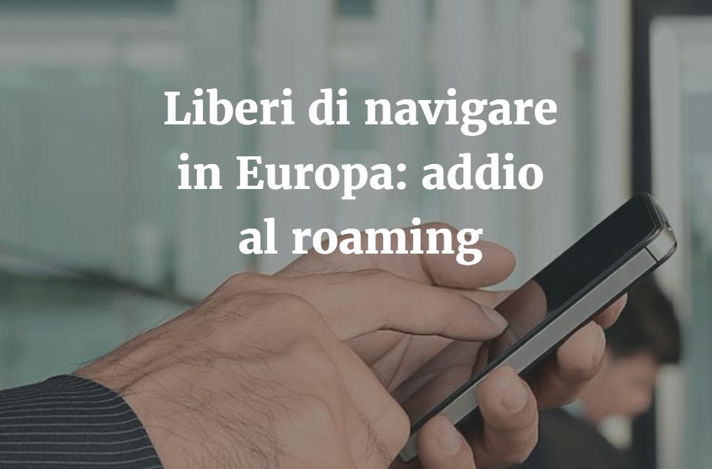 Roaming in europa: dal 15 giugno liberi di usare il nostro smartphone