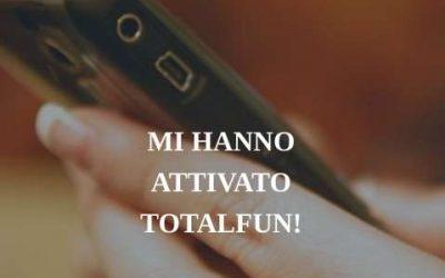 TotalFun: Attenzione alle attivazioni ingannevoli – Disattivazione e rimborso