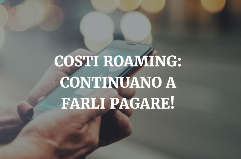 Costi roaming Europa: Operatori continuano a addebitarli, come difendersi