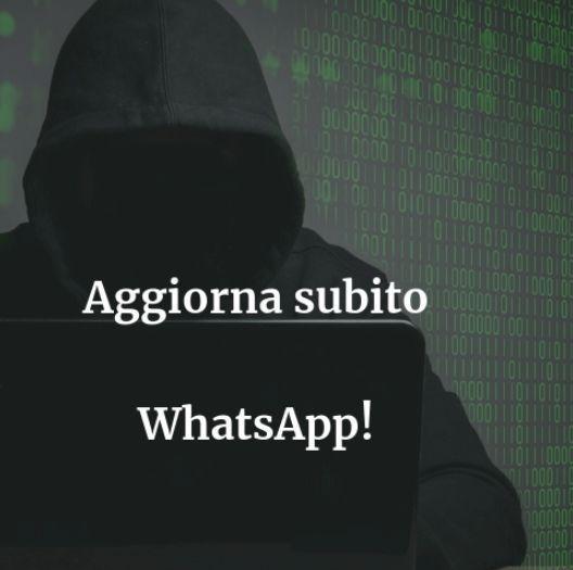 Aggiorna subito WhatsApp o potrebbero spiarti dal tuo smartphone!