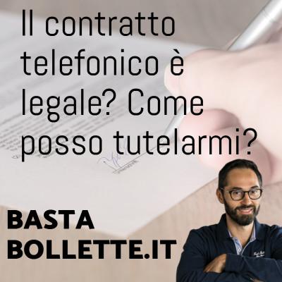Il contratto telefonico è legale? Come posso tutelarmi?